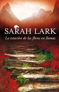 La Estacion de las Flores en Llamas - Lark Sarah - Ediciones B