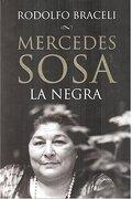 Mercedes Sosa: La Negra - Rodolfo Braceli - Sudamericana