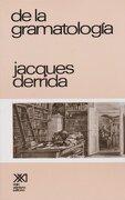 De la Gramatologia - Jacques Derrida - Siglo XXI Editores Mexico