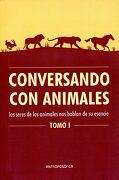Conversando con Animales, Tomo 1: Los Seres de los Anmales nos Hablan de su Esencia - Varios Autores - Antroposofica