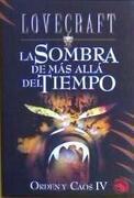 La Sombra de más Allá del Tiempo: Orden y Caos iv (Icaro) - H. P. Lovecraft - Edaf