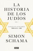 La Historia de los Judíos: Vol. I - en Busca de las Palabras, 1000 A. E. C. - 1492 (Debate) - Simon Schama - Debate
