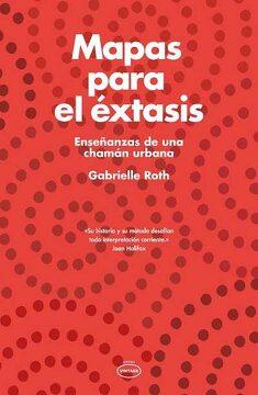 portada Mapas Para el Extasis: Enseñanzas de una Chaman Urbana