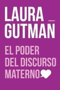 El Poder del Discurso Materno - Laura Gutman - Sudamericana