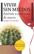 Vivir sin Miedos: Atrévete a Comenzar de Nuevo - Sergio Fernandez - Plataforma