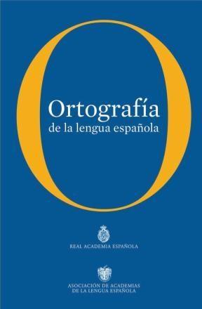 Ortografía de la lengua española; real academia española