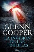Trilogía Condenados 3. La Invasión de las Tinieblas - Glenn Cooper - Grijalbo