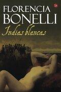 Indias Blancas - Bonelli Florenc - Punto De Lectura