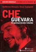 Che Guevara. El Pensamiento Rebelde - Almeyra Guillermo,Santarelli Enzo - Continente