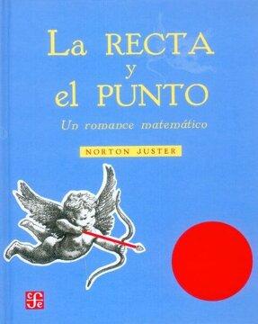 portada La Recta y el Punto: Un Romance Matematico (Los Especiales de a la Orilla del Viento)