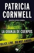 La Granja de Cuerpos (Doctora kay Scarpetta 5) (b de Bolsillo) - Patricia Cornwell - B De Bolsillo