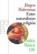 Entre Naturalismo y Religión - Jürgen Habermas - Paidos