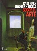 Sobre el Arte - Engels Friedrich,Marx Karl - Claridad
