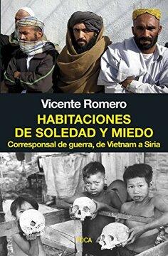 portada Habitaciones de Soledad y Miedo: Corresponsal de Guerra, de Vietnam a Siria