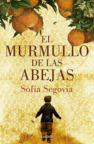 El murmullo de las abejas (spanish edition); sofía segovia