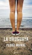 La Uruguaya - Pedro Mairal - Emece