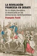 La Revolucion Francesa en Debate - Francois Furet - Siglo Xxi Editores