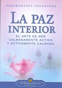 La paz Interior - Paramahansa Yogananda - Self-Realization Fellowship