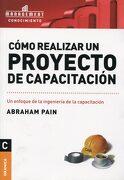 Como Realizar un Proyecto de Capacitacion - Abraham Pain - Granica