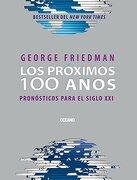 Próximos 100 Años, Los. Pronósticos Para el Siglo xxi - Friedman George - Oceano