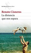 La Distancia que nos Separa - Cisneros Renato - Seix Barral