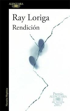 portada Rendicion ( Premio Alfaguara 2017 )