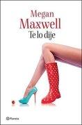 Te lo Dije - Maxwell Megan - Planeta