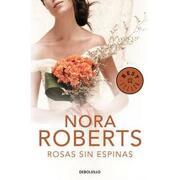 Rosas sin Espinas - Nora Roberts - Debolsillo