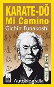 Karate-Do, mi Camino AutobiografãA - Gichin Funakoshi - Dojo Ediciones
