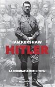 Hitler: La Biografía Definitiva - Ian Kershaw - Península