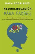 Neuroeducacion Para Padres - Nora Rodríguez - Ediciones B