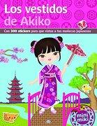 Los Vestidos de Akiko: Con 300 Stickers Para que Vistas a tus Muñecas Japonesas - Vergara &Amp; Riba - Vergara & Riba Infantil