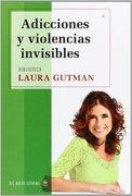 Adicciones y Violencias Invisibles - Laura Gutman - Del Nuevo Extremo