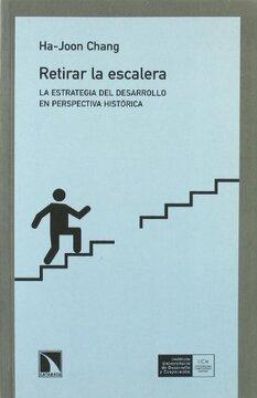 portada Retirar la Escalera: La Estrategia del Desarrollo en Perspectiva Histórica