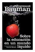 Sobre la Educacion en un Mundo Liqui - Zygmunt Bauman - Paidos
