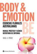 Body & Emotion be Esencias Florales Australianas Manual  Practico y Clinico Repertorio de s - Perez Raul E. - Continente