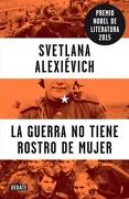 La Guerra no Tiene Rostro de Mujer - Svetlana Alexiévich - Debate