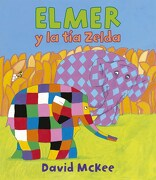 Elmer y la tia Zelda - David Mckee - Beascoa