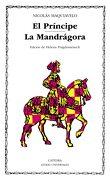 El Principe; La Mandragora (Letras universales - Nicolas Maquiavelo - Catedra