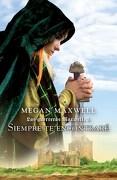 3. Siempre te Encontrare (Las Guerreras Maxwell) - Megan Maxwell - Planeta