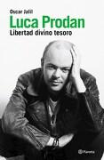 Luca Prodan. La Biografia - Oscar Julio Jalil - Planeta