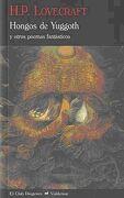 Hongos de Yuggoth: Y Otros Poemas Fantásticos - H. P. Lovecraft - Valdemar