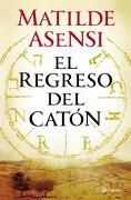 El Regreso del Caton - Matilde Asensi - Planeta