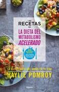 Recetas de la Dieta del Metabolismo Acelerado 200 Deliciosas Recetas Para Perder 10 Kilos en 20 Dias - Pomroy Haylie - Grijalbo