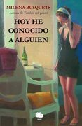 Hoy he Conocido a Alguien - Milena Busquets - B De Bolsillo