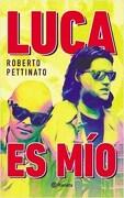Luca es mio - Roberto Pettinato - Planeta