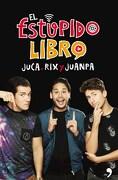 El Estupido Libro - Juanpa Zurita,Juca,Rix - Temas De Hoy