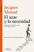 El Azar y la Necesidad - Jacques Monod - Tusquets