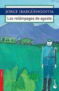 Los Relámpagos de Agosto - Jorge Ibargüengoitia - Universidad Nacional Autónoma de México