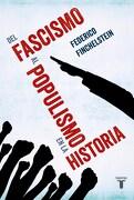 Del Fascismo al Populismo en la Historia - Federico Finchelstein - Taurus